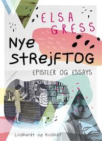 Nye strejftog: Essays og epistler