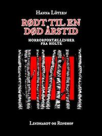 Rødt til en død årstid: Horrorfortællinger fra Holte