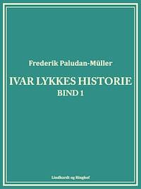 Ivar Lykkes historie bind 1