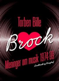 Brock. Meninger om musik 1974-99