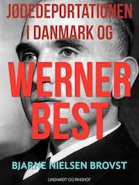 Jødedeportationen i Danmark og Werner Best