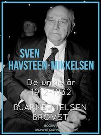 Sven Havsteen-Mikkelsen. De unge år, 1912-1932