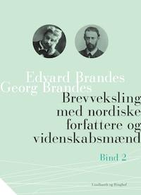 Brevveksling med nordiske forfattere og videnskabsmænd (bind 2)