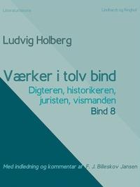 Værker i tolv bind 8: digteren, historikeren, juristen, vismanden