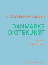 Danmarks digtekunst bind 2: Klassicismen