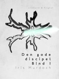 Den gode discipel - Bind 1
