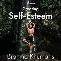 Creating Self-Esteem