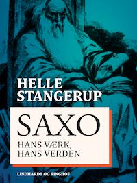 Saxo: hans værk, hans verden
