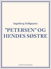 """""""Petersen"""" og hendes Søstre"""