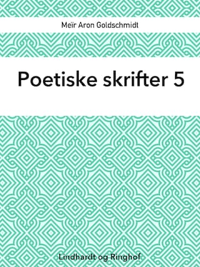 Poetiske skrifter 5