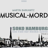 Musical-Mord - SoKo Hamburg - Ein Fall für Heike Stein 2 (Ungekürzt)