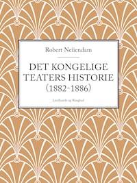 Det Kongelige Teaters historie (1882-1886)