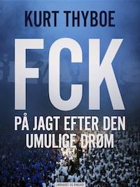 FCK: På jagt efter den umulige drøm