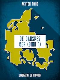 De danskes øer (bind 1)