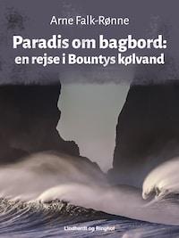 Paradis om bagbord. En rejse i Bountys kølvand