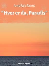 """""""Hvor er du, Paradis"""""""