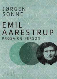 Emil Aarestrup - prosa og person