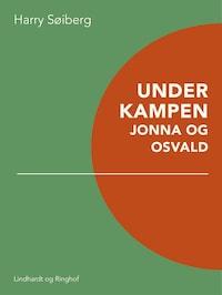 Under kampen: Jonna og Osvald