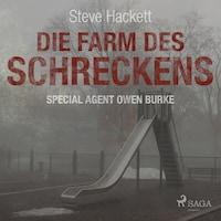 Die Farm des Schreckens - Special Agent Owen Burke 5 (Ungekürzt)