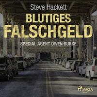 Blutiges Falschgeld - Special Agent Owen Burke 6 (Ungekürzt)