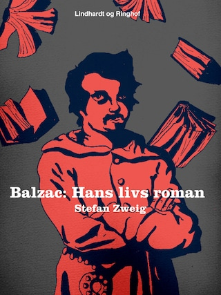Balzac. Hans livs roman