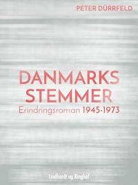 Danmarks stemmer. Erindringsroman 1945-1973