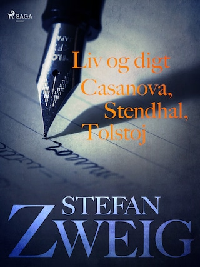 Liv og digt: Casanova: Stendhal: Tolstoj