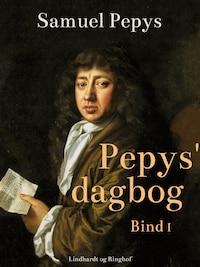 Pepys' dagbog - Bind 1
