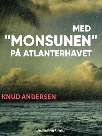 """Med """"Monsunen"""" på Atlanterhavet"""