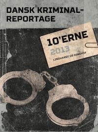 Dansk Kriminalreportage 2013
