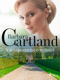Nie zapomnisz o miłości - Ponadczasowe historie miłosne Barbary Cartland