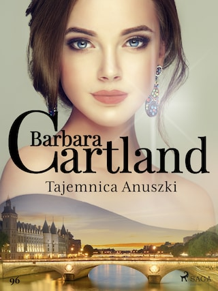 Tajemnica Anuszki - Ponadczasowe historie miłosne Barbary Cartland