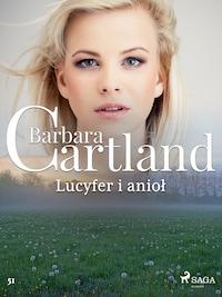 Lucyfer i anioł - Ponadczasowe historie miłosne Barbary Cartland