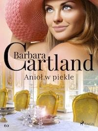 Anioł w piekle - Ponadczasowe historie miłosne Barbary Cartland
