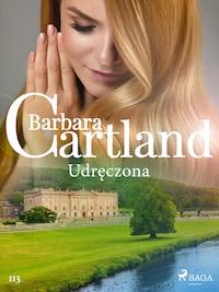 Udręczona - Ponadczasowe historie miłosne Barbary Cartland