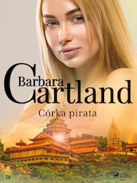 Córka pirata - Ponadczasowe historie miłosne Barbary Cartland