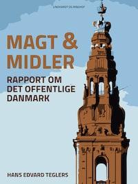 Magt og midler. Rapport om det offentlige Danmark