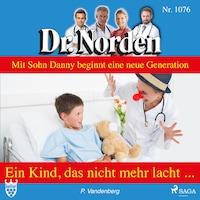 Dr. Norden, 1076: Ein Kind, das nicht mehr lacht (Ungekürzt)