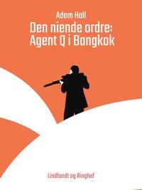 Den niende ordre: Agent Q i Bangkok