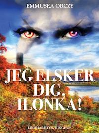 Jeg elsker dig, Ilonka!