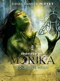 Krøniken om Morika 2 - Solbiens brod