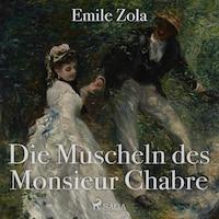 Die Muscheln des Monsieur Chabre (Ungekürzt)