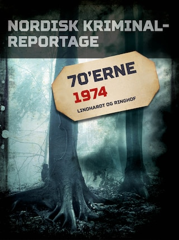 Nordisk Kriminalreportage 1974