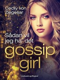 Gossip Girl 5: Sådan vil jeg ha' det