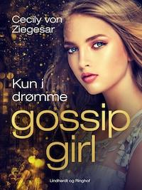 Gossip Girl 9: Kun i drømme