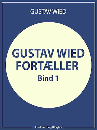 Gustav Wied fortæller (bind 1)