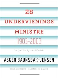 28 undervisningsministre 1903-2003. En personlig beskrivelse
