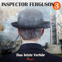 Das letzte Verhör - Inspector Ferguson, Fall 3 (Ungekürzt)