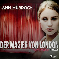 Der Magier von London. Romantic Thriller (Ungekürzt)