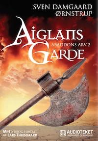 Aiglans Garde - Abaddons Arv 2